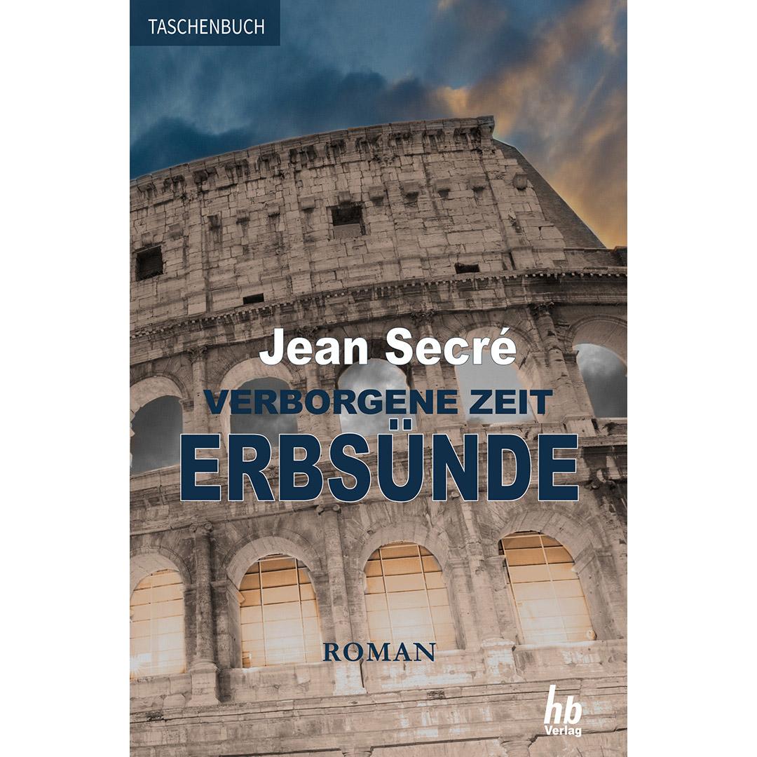 Jean Secré ERBSÜNDE aus der Trilogie Verborgene Zeit. Band 2